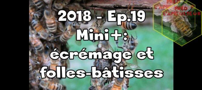 2018-Ep.19- Mini+: écrémage et folles-bâtisses